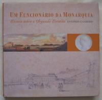 Um Funcionário da Monarquia by  Antonio Candido - First edition - 2002 - from Garnet Books and Biblio.com