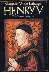 Henry V: The Cautious Conqueror