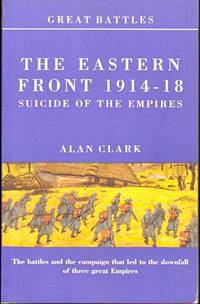 image of Battles on the Eastern Front 1914-18: Suicide of the Empires