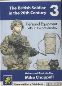 The British Soldier in the 20th Century 3: Personal Equipment. 1945 to the present day