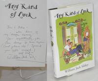 Any Kind of Luck [inscribed & signed]