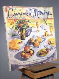 Cinnamon Mornings: More Than 150 Regional Recipes for Sumptuous Breakfasts, Brunches, and Teas from America's Favorite Bed and Breakfast Inns