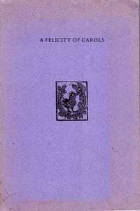 A Felicity of Carols, with Wood-Engravings