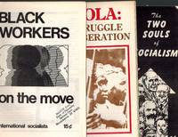 image of A Small Archive of 3 International Socialists Pamphlets;  Black Workers on the Move; Angola: The Struggle for Liberation; and The Two Souls of Socialism