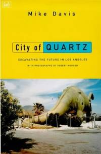 image of City Of Quartz: Excavating the Future in Los Angeles (The Haymarket series)