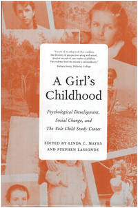 image of Girl's Childhood: Psychological Development, Social Change, and the Yale Child Study Center