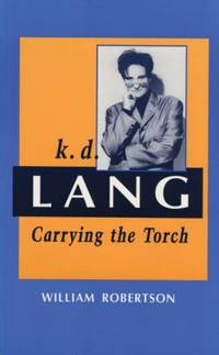 K. D. Lang : Carrying the Torch