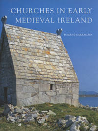 Churches in Early Medieval Ireland: Architecture, Ritual and Memory; The Paul Mellon Centre for...