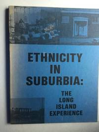 Ethnicity In Suburbia: The Long Island Experience