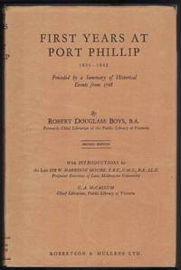 FIRST YEARS AT PORT PHILLIP 1834 - 1842 Preceded by a Summary of  Historical Events from 1768.