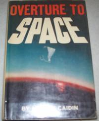 Overture to Space by Martin Caidin - First Edition - 1963 - from Easy Chair Books (SKU: 115437)