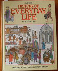 Kingfisher History of Everyday Life: From Ancient Times to the Twentieth Century