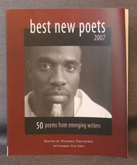 BEST NEW POETS, 2007: 50 Poems from Emerging Writers (Signed by Trethewey)