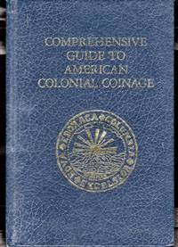 Comprehensive Guide To American Colonial Coinage: Its Origins, History and Value