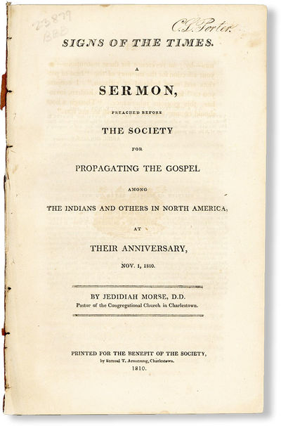 Charlestown, MA: Printed for the Benefit of the Society, by Samuel T. Armstrong, 1810. First Edition...