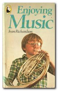 Enjoying Music by  Jean Richardson - Paperback - First Edition - 1979 - from Books in Bulgaria and Biblio.com