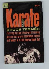 image of Karate:  The Step-By-Step Illustrated Training Manual By a World Renowned Expert and Holder of a Fifth Degree Black Belt