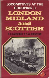 Locomotives at the Grouping: No.3 London Midland and Scottish Railway