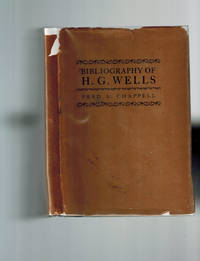 Bibliography of H. G. Wells, with a Prologue Introducing Mr. Wells to the Future