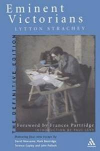Eminent Victorians: The Definitive Edition by Lytton Strachey - Paperback - 2003-03-27 - from Books Express and Biblio.com