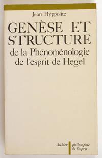 Genèse et structure de la Phénoménologie de l'esprit de Hegel