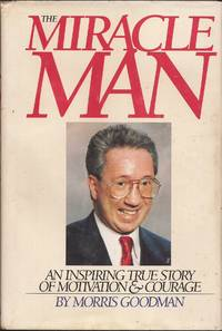 image of The Miracle Man: An Inspiring Story of Motivation and Courage