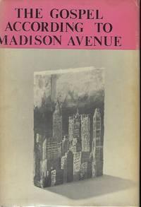 THE GODSPEL ACCORDING TO MADISON AVENUE