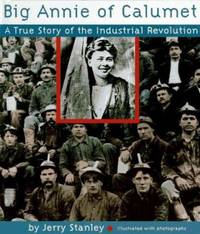 image of Big Annie of Calumet : A True Story of the Industrial Revolution