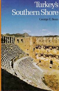 Turkey's Southern Shore by Bean, George E - 1979