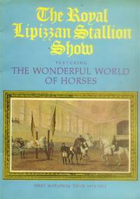 The Royal Lipizzan Stallion Show Featuring the wonderful World of Horses (First National Tour...