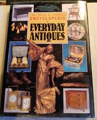 THE DAVID & CHARLES ENCYCLOPEDIA OF EVERYDAY ANTIQUES