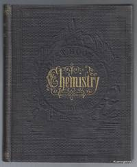 First Book in Chemistry for the Use of Schools and Families