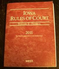 Iowa Rules of Court 2011 Federal (Volume II)