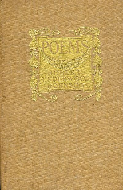 1933. JOHNSON, Robert Underwood. AFTERMATH: BEING FOR THE MOST PART POEMS WRITTEN BY THE AUTHOR IN H...