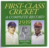 First Class Cricket, A Complete Record 1939