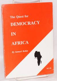 The Quest for Democracy in Africa by  Samuel Kobia - 1993 - from Bolerium Books Inc., ABAA/ILAB (SKU: 124953)
