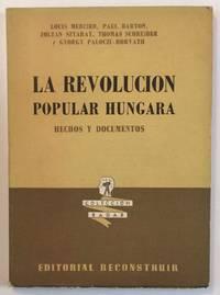 image of La revolucion popular Hungara. Hechos y documentos