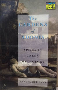 The Gardens of Adonis:  Spices in Greek Mythology