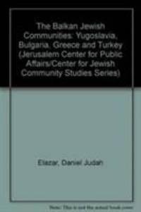 The Balkan Jewish Communities : Yugoslavia, Bulgaria, Greece, and Turkey