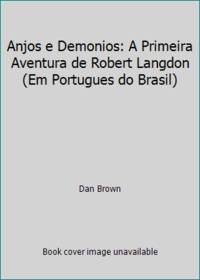 Anjos e Demonios: A Primeira Aventura de Robert Langdon (Em Portugues do Brasil)