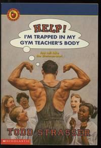 Help! I'm Trapped in My Gym Teacher's Body
