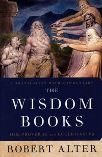 The Wisdom Books: Job, Proverbs, and Ecclesiastes; A Translation with Commentary
