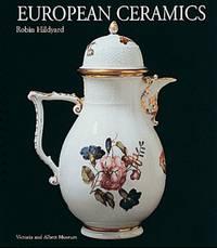 V & A: European Ceramics (V&A decorative arts series)
