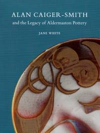 image of Alan Caiger-Smith and the Legacy of Aldermaston Pottery