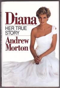 Diana Her True Story by  Andrew Morton - Hardcover - 1992 - from Range & River Books and Biblio.com