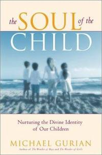 image of The Soul of the Child : Nurturing the Divine Identity of Our Children