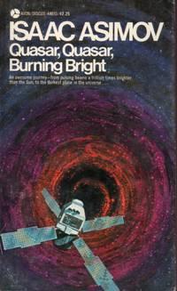 Quasar, Quasar, Burning Bright