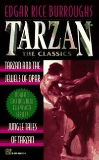 "Tarzan and the Jewels of Opar"", ""Jungle Tales of Tarzan"" (v. 2) (Tarzan the classics) by  Edgar Rice Burroughs - Paperback - from World of Books Ltd (SKU: GOR002571179)"