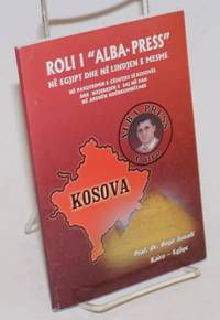 """image of Roli i """"Alba-Press"""" Ne Egjipt Dhe Ne Lindjen e Mesme Ne Pasqrimin e Ceshtijes se Kosoves dhe Nxjerrjen e Saj ne Pah ne Arenen Ndekombetare"""