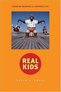Real Kids : Creating Meaning in Everyday Life